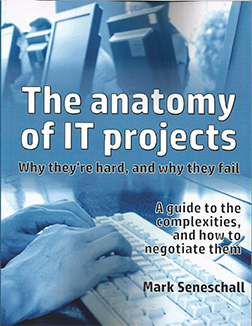 The anatomy of IT projects – why they're hard, and why they fail